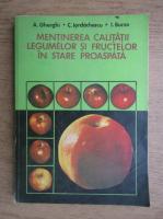 Andrei Gherghi - Mentinerea calitatii legumelor si fructelor in stare proaspata
