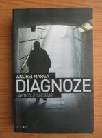 Anticariat: Andrei Marga - Diagnoze. Articole si eseuri
