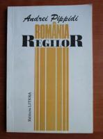 Anticariat: Andrei Pippidi - Romania regilor