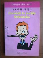 Anticariat: Andrei Plesu - Comedii la portile Orientului