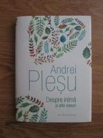 Andrei Plesu - Despre inima si alte eseuri