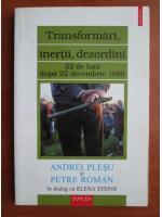Andrei Plesu si Petre Roman - Transformari, inertii, dezordini 22 de luni dupa 22 Decembrie 1989