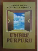 Anticariat: Andrei Voinea - Umbre purpurii