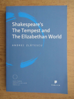 Anticariat: Andrei Zlatescu - Shakespeare's the tempest and the Elizabethan world