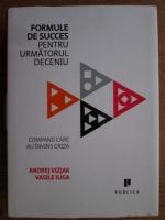 Andrej Vizjak - Formule de succes pentru urmatorul deceniu. Companii care au invins criza