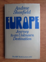 Anticariat: Andrew Shondield - Europe, journey to an unknown destination