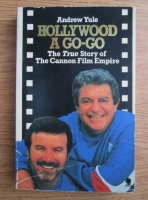 Anticariat: Andrew Yule - Hollywood a go-go. The true story of the Cannon Film empire