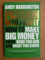 Anticariat: Andy Harrington - Passion into profit