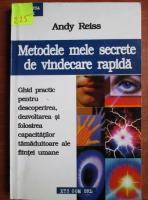 Anticariat: Andy Reiss - Metodele mele secrete de vindecare rapida