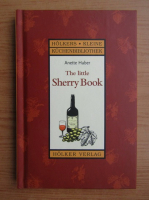 Anticariat: Anette Haber - The little Sherry Book