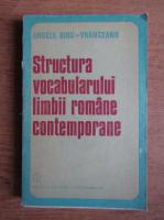 Anticariat: Angela Bidu Vranceanu - Structura vocabularului limbii romane contemporane