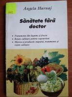 Angela Harnaj - Sanatate fara doctor