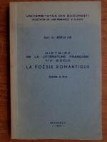 Angela Ion - Histoire de la litterature francaise XIX siecle. La poesie romantique