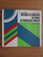 Angela Lupu, Gheorghe Tepes - Aplicatii si probleme de chimie si tehnologie chimica