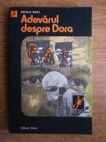 Angela Radu - Adevarul despre Dora. Rochia de dantela visinie