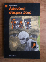 Anticariat: Angela Radu - Adevarul despre Dora. Rochia de dantela visinie