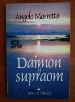 Anticariat: Angelo Morretta - Daimon si supraom