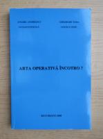 Anticariat: Anghel Andreescu - Arta operativa incotro