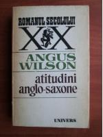 Anticariat: Angus Wilson - Atitudini anglo saxone