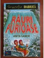 Anticariat: Anita Ganeri - Rauri furioase