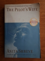 Anticariat: Anita Shreve - The pilot's wife