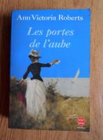 Anticariat: Ann Victoria Roberts - Les portes de l'aube