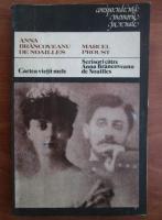 Anna Brancoveanu de Noailles / Marcel Proust - Cartea vietii mele / Scrisori catre Anna Brancoveanu de Noailles