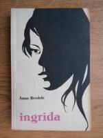 Anticariat: Anna Brodele - Ingrida