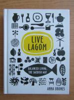 Anticariat: Anna Brones - Live lagom