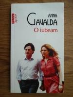 Anna Gavalda - O iubeam (Top 10+)