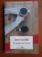 Anna Gavalda - O viata mai buna