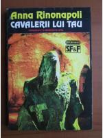 Anticariat: Anna Rinonapoli - Cavalerii lui Tau
