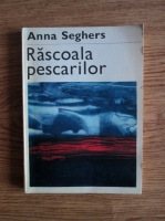 Anticariat: Anna Seghers - Rascoala pescarilor