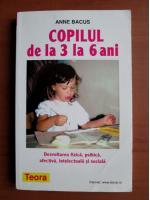 Anticariat: Anne Bacus - Copilul de la 3 la 6 ani