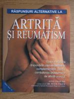 Anne Charlish - Raspunsuri alternative la artrita si reumatism