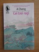 Anticariat: Anne Cheng - Cei trei regi