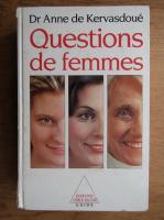 Anticariat: Anne de Kervasdoue - Questions de femmes. Dessins de claire bretecher