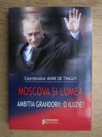 Anne de Tinguy - Moscova si lumea