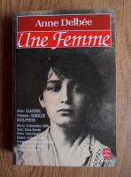 Anne Delbee - Une femme
