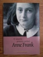 Anne Frank - O istorie pentru astazi