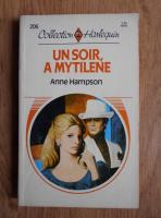 Anticariat: Anne Hampson - Une soir, a Mytilene