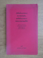 Anne Marie Alleon - Adolescence terminee, adolescence interminable