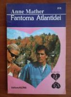 Anticariat: Anne Mather - Fantoma Atlantidei