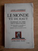 Anticariat: Anne Morrow Lindbergh - Le monde vu de haut (1936)