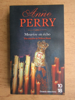 Anticariat: Anne Perry - Meurtre en echo