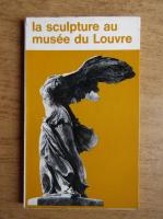 Anne Prache - La sculpture au musee du Louvre