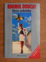 Anne Rice - Regimul disociat. Dieta vedetelor
