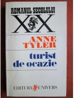Anne Tyler - Turist de ocazie