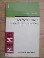 Anticariat: Anne Ubersfeld - Termenii cheie ai analizei teatrului