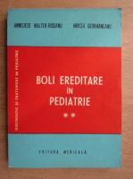 Anticariat: Annelise Walter-Rosianu - Boli ereditare in pediatrie (volumul 2)